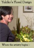 Yukiko in her floral design studio in Kentfield - Greenbrae 94904,  since 1993                           where the artistry begins